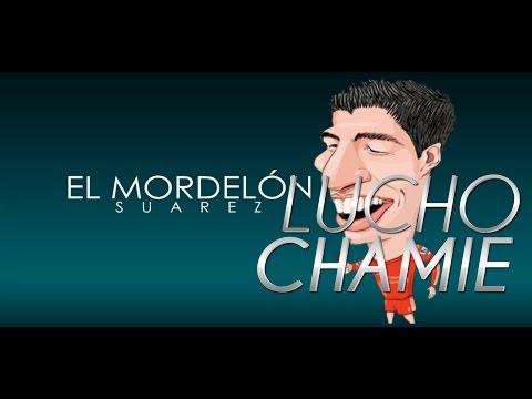 Lucho Chamie - El Mordelon Suarez (PARODIA LUIS SUAREZ)
