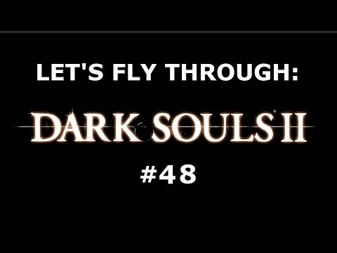 Dark Souls II Fly Through -48- Something something mine pun