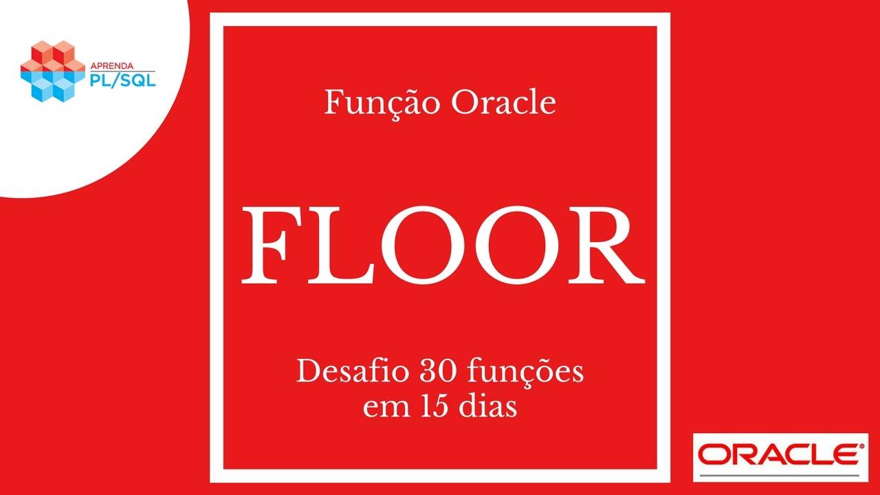 Função Oracle FLOOR