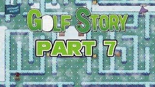 Golf Story - Part 7 (Stream)