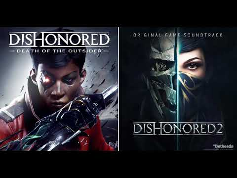 Dishonored: Death of the Outsider & Dishonored 2 - Original Full Game Soundtrack