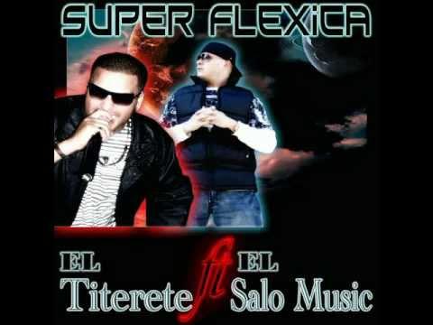 SUPER FLEXICA ( EL TITERETE FT EL SALO MUSIC )