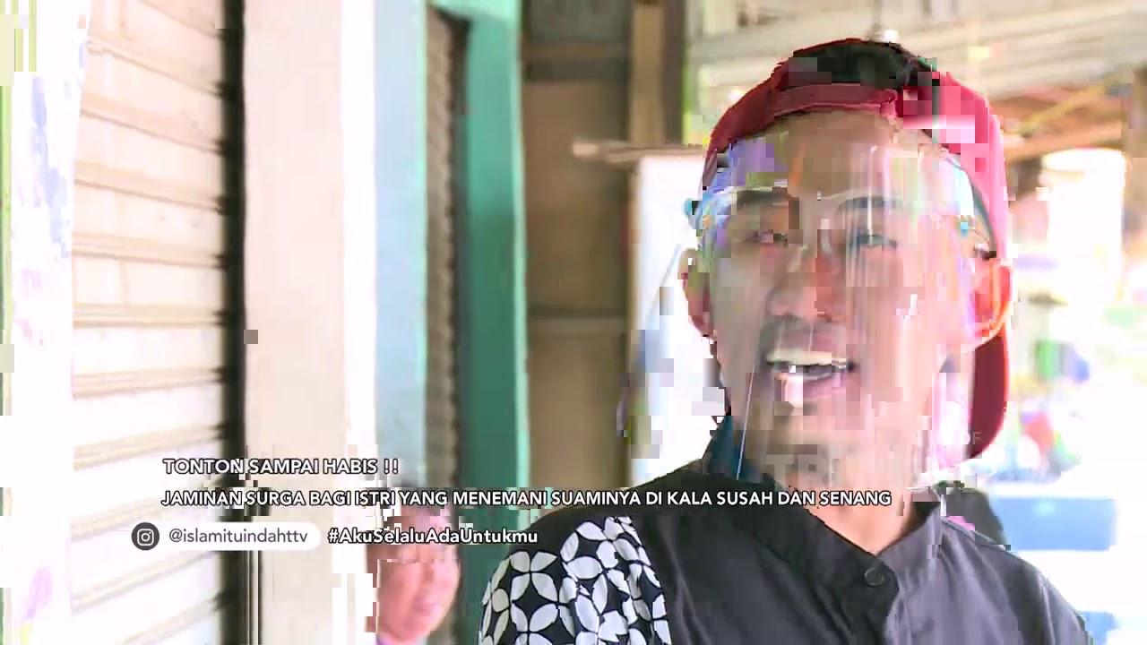 Jaminan Surga Bagi Istri yg Senantiasa Menemani Suami Senang & Susah | ISLAM ITU INDAH (30/8/20) P1 :)=