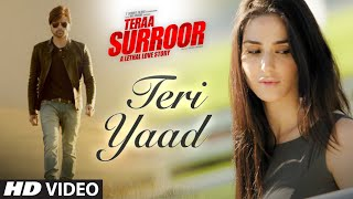Teri Yaad Video Song  Teraa Surroor  Himesh Reshammiya, Badshah  T-series