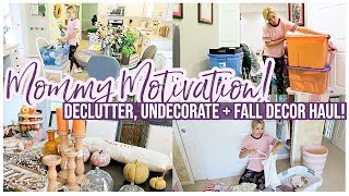 DECLUTTER AND UNDECORATE WITH ME + NEW FALL DECOR HAUL | MOMMY MOTIVATION | Brianna K