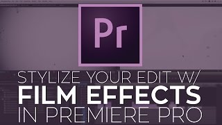 Use FREE 4K Film Effects to Stylize Your Edit in Adobe Premiere Pro