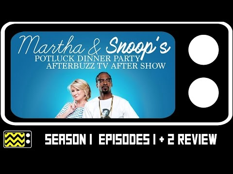 Martha And Snoop's Potluck Dinner Season 1 Episodes 1 and 2 Review & After Show | AfterBuzz TV