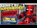 Minecraft Superhero | DEADPOOL | Only One Command (Minecraft Custom Command)