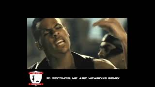 21 Seconds: We are Weapons remix