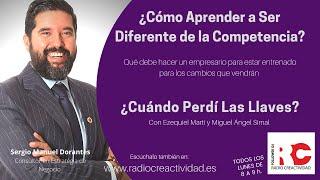 ¿Cómo Aprender a Ser Diferente de la Competencia? con Sergio Dorantes en Radiocreactividad.es
