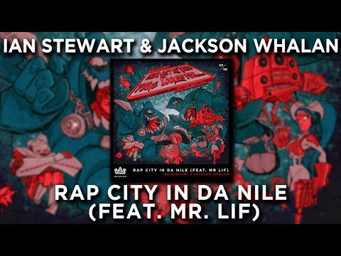 Ian Stewart & Jackson Whalan - Rap City In Da Nile (feat. Mr. Lif)