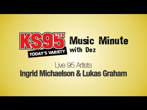 Lukas Graham & Ingrid Michaelson - Live95 Artists [KS95 Music Minute with Dez]