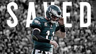 Carson Wentz || Saved || Eagles || Highlights (Emotional)
