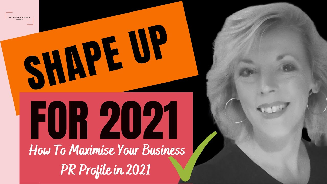 How To Maximise Your PR Profile In 2021