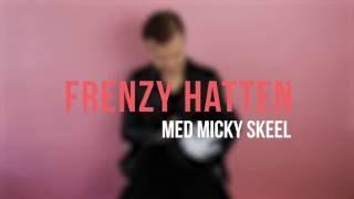 FRENZY HATTEN med  Micky Skeel