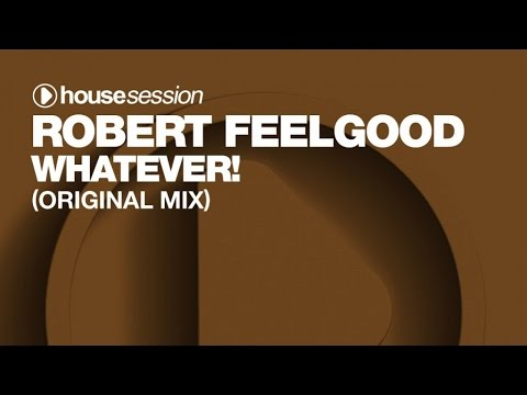 Robert Feelgood - Whatever! (Club Mix)