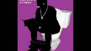 Haters everywhere we go- B.O.B