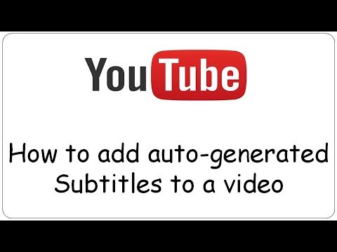 Youtube: How To Add Auto-generated Subtitles To A Video