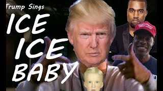 "Trump Sings ""Ice Ice Baby"" By Vanilla Ice"