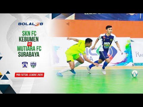 SKN FC Kebumen (4) Vs (2) Mutiara FC Surabaya   Highlights Pro Futsal League 2020