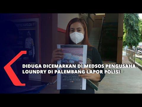 Diduga Dicemarkan Di Medsos Pengusaha Loundry Di Palembang Lapor Polisi