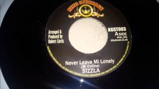 SIZZLA KALONJI - NEVER LEAVE ME LONELY [KING STURRAGE PROD.].RED ALERT!!! NEW MUSIC!!!!!!!!!!!