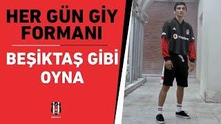 Bu hayat bir maçsa, her gün giy formanı, Beşiktaş gibi oyna!