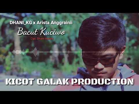 DHANI KG X Arista Anggrainii - Bacut Kuciwo (Video Lirik) Kicot Galak Production