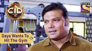 Your Favorite Character | Daya Wants To Hit The Gym | CID