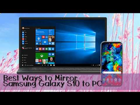 Best Ways to Mirror Samsung Galaxy S10 to PC