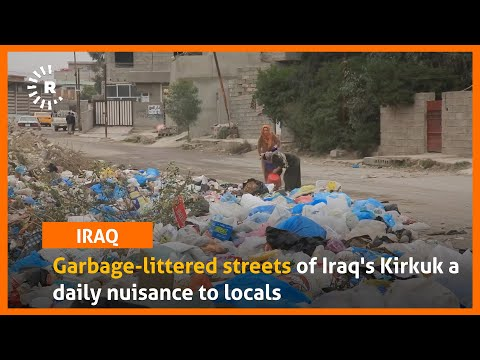 Garbage-littered streets of Iraq's Kirkuk a daily nuisance to locals