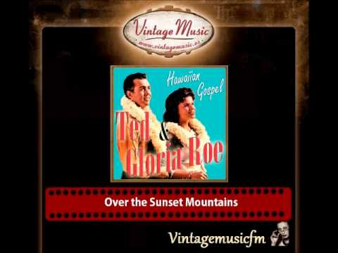 Ted & Gloria Roe – Over the Sunset Mountains