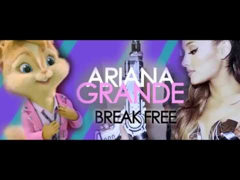 Ariana Grande- Break Free: Alvin and the Chipmunks