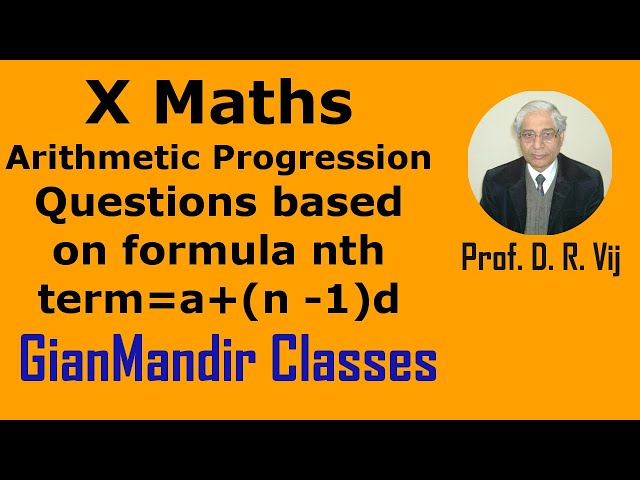 X Maths | Arithmetic Progression | Questions based on formula nth term=a+(n -1)d by Preeti Ma'am