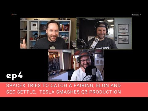Ep 4 - SpaceX Tries to catch a fairing, Elon and SEC settle, and Tesla smashes Q3 production goals