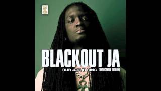 Blackout Ja - Rub a dub king - Impossible riddim (on Itunes from the 5th of Feb 2013)