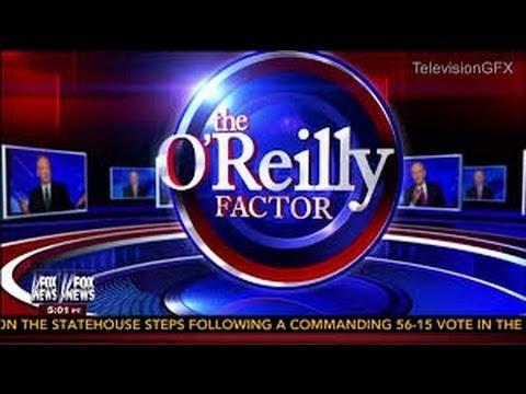 The O'Reilly Factor 3⁄19⁄17 ¦ Fox News ¦ March 19 2017