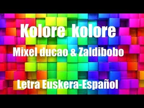 Kolore kolore (Mixel Ducao & Zaldibobo) Euskera-Español
