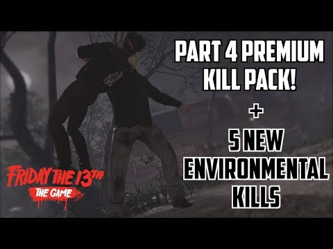 ALL NEW DLC AND ENVIRONMENTAL KILLS  | PART 4 JASON PREMIUM KILL PACK | Friday the 13th: The Game
