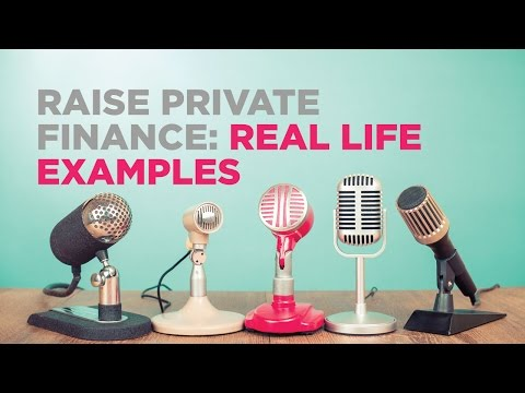 Raise Private Finance: Real Life Examples