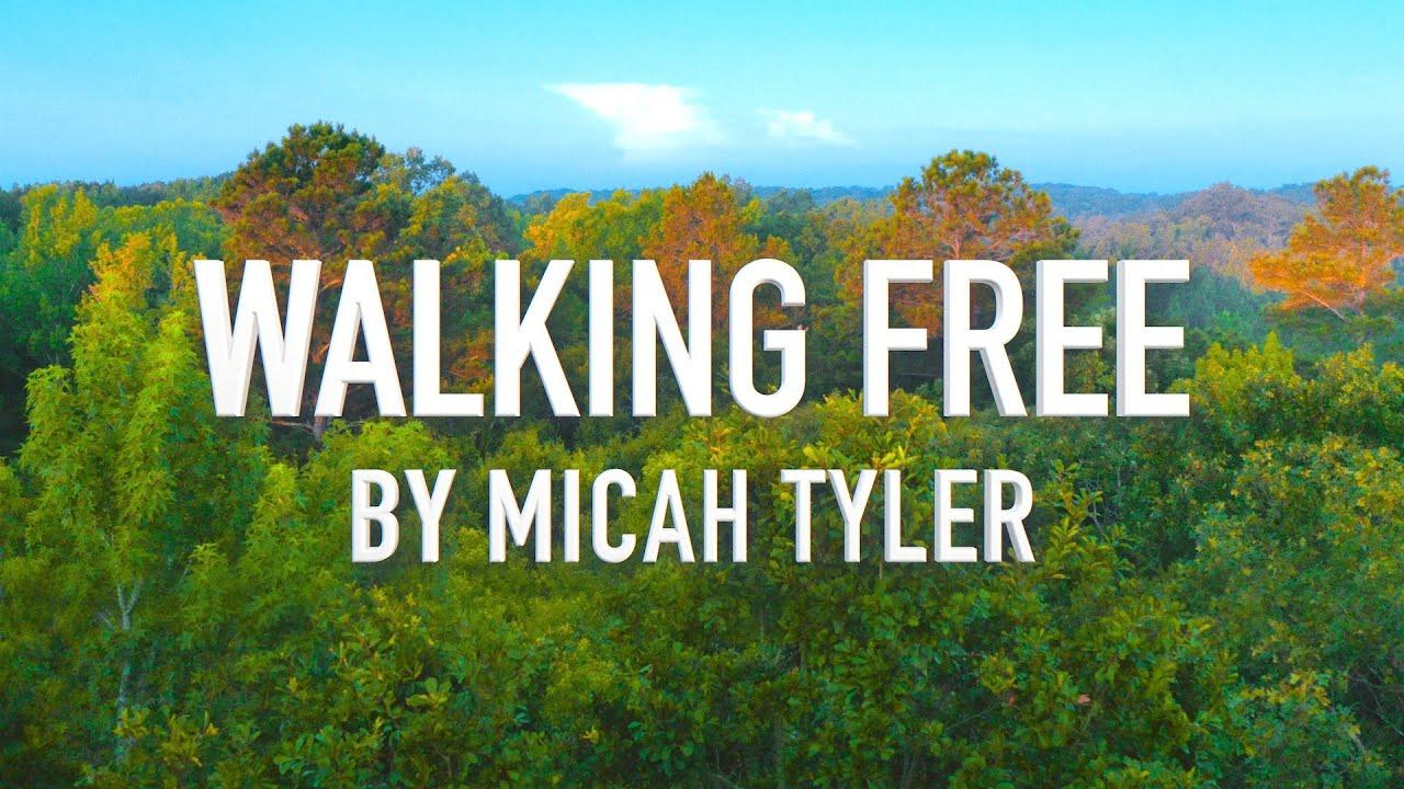 Walking Free by Micah Tyler [Lyric Video]