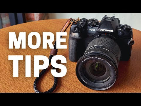5 More Tips for Olympus OM-D Cameras