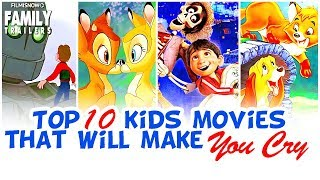 TOP 10 FAMILY MOVIES THAT WILL MAKE YOU CRY