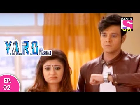 Y.A.R.O Ka Tashan - यारों का टशन - Episode 2 - 12th September, 2016 thumbnail