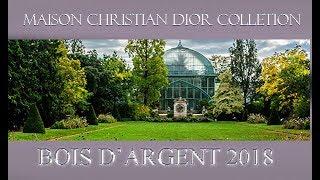 Maison Christian Dior Collection ~ BOIS D'ARGENT 2018