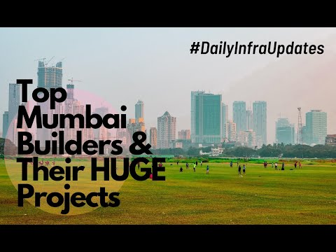 Top BUILDERS In MUMBAI & Their HUGE Projects   Daily Infra Updates   Anshul Sharma