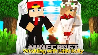 Minecraft Adventure - A WEDDING WITH LITTLE KELLY!!!