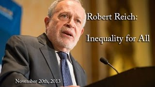 Robert Reich: Inequality for All (11/20/13)