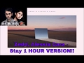 Zedd, Alessia Cara - Stay 1 HOUR VERSION!!