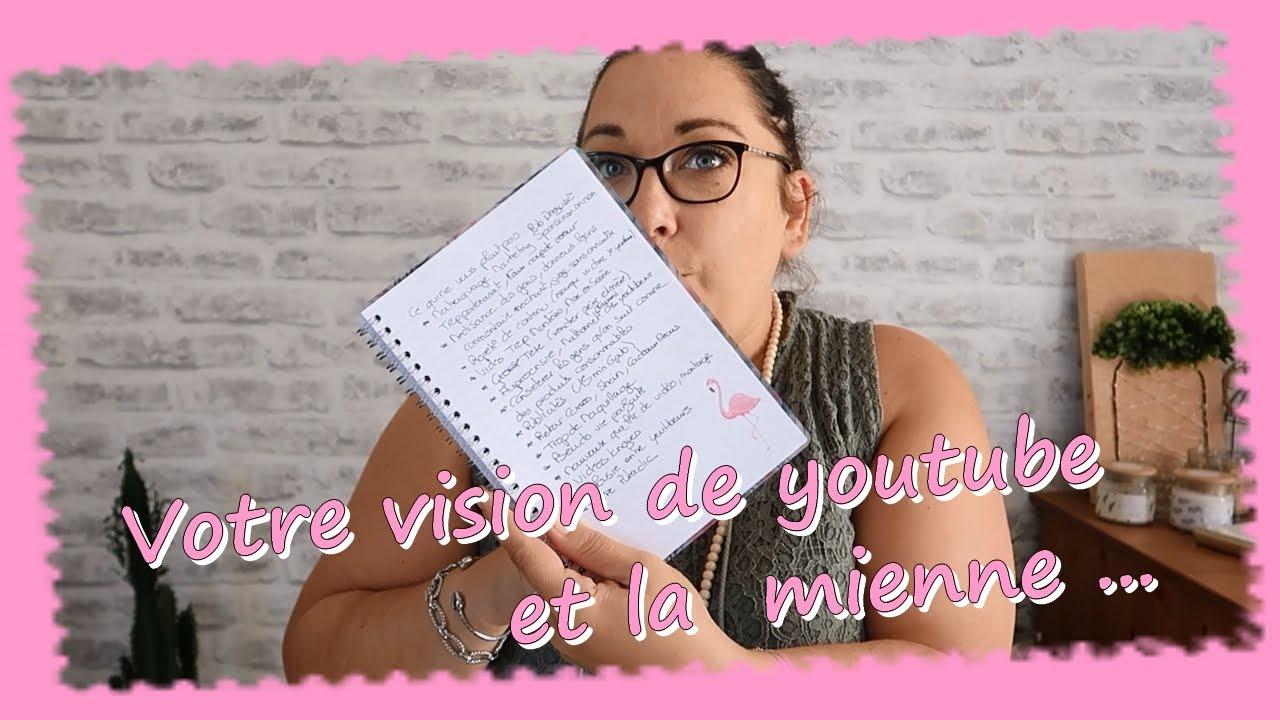 Votre vision de Youtube ... et la mienne ...
